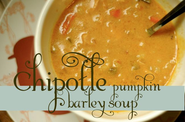 Chipotle Pumpkin Soup {with barley and chicken}.  Sweetener can be substituted for honey...  Looks yummy!!!!!