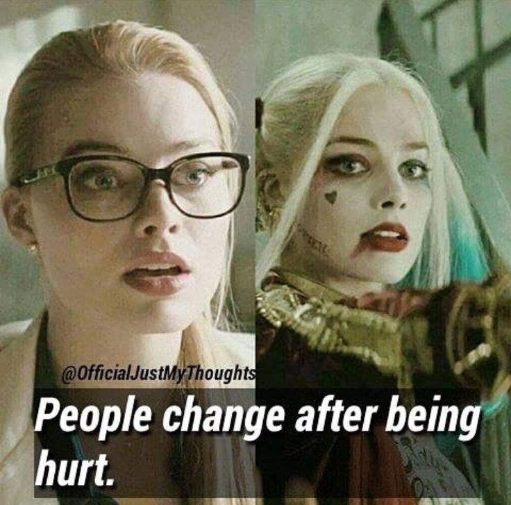 People change after being hurt, no one ever said it was for the better...