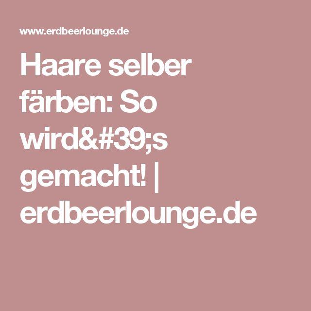 Haare selber färben: So wird's gemacht! | erdbeerlounge.de