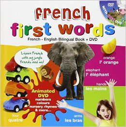 French for Kids First Words: French-English Bilingual Book + DVD (Kids Learn Languages): Amazon.co.uk: Kids Learn Languages: 9781908079367: Books