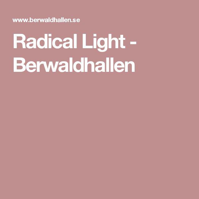 Radical Light - Berwaldhallen