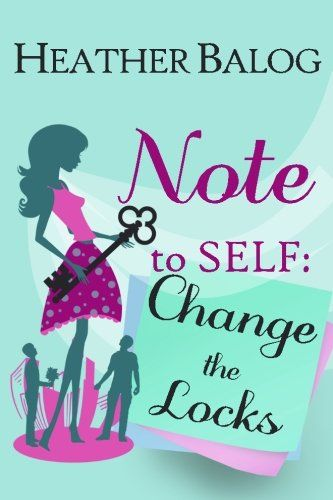 Note to Self: Change the Locks: Heather Balog: 9781484802519: Amazon.com: Books