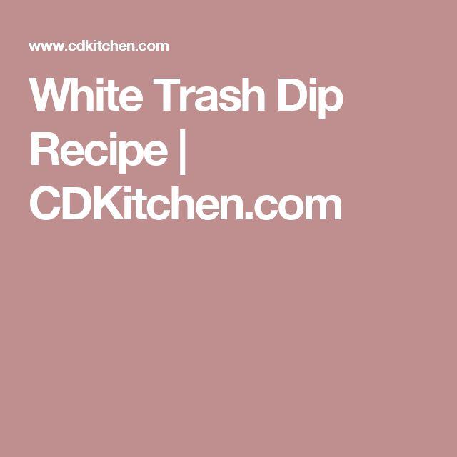 White Trash Dip Recipe | CDKitchen.com