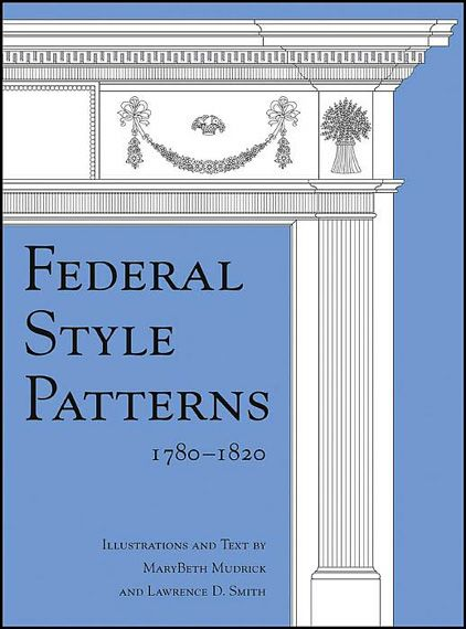 Federal Architecture | Federal Style Patterns 1780-1820