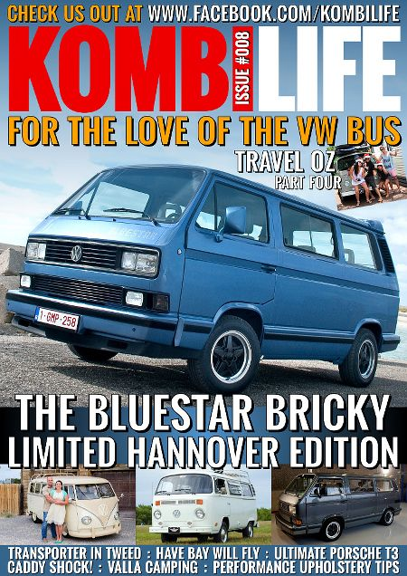 Front cover Kombi Life Issue 8. Get it today, life is for living! www.kombilifemagazine.com
