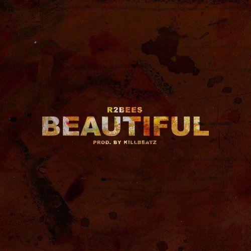 R2Bees Beautiful(Prod  By Killbeatz) | AcidHitzGh | Free
