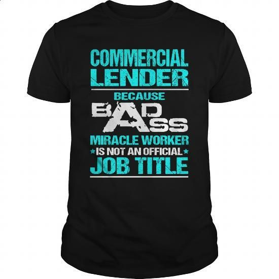 COMMERCIAL-LENDER #Tshirt #T-Shirts. MORE INFO => https://www.sunfrog.com/LifeStyle/COMMERCIAL-LENDER-115469426-Black-Guys.html?60505