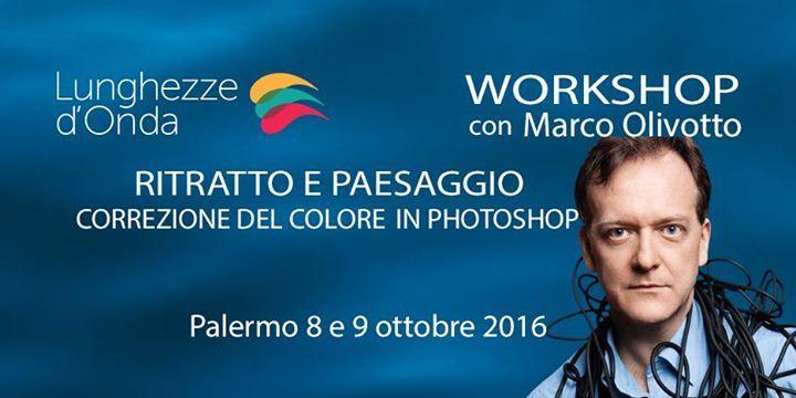 """8 October, 9:30 AM - Palermo, Sicilia - Palermo - Italy - Il workshop """"RITRATTO E PAESAGGIO – CORREZIONE DEL COLORE"""" con Marco Olivotto, organizzato dall'associazione """"..."""