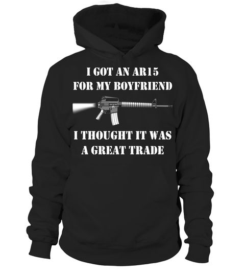 # I Got An AR15 For My Boyfriend Thought It Was A Great Trade .  Special Offer, not available in shops      Comes in a variety of styles and colours  …