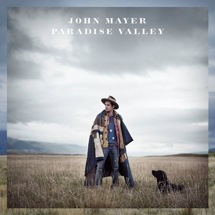 paradise valley john mayer - I will be listening to this ALL FALL.