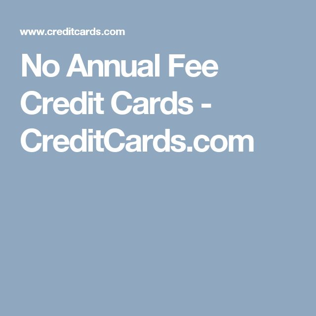 No Annual Fee Credit Cards - CreditCards.com