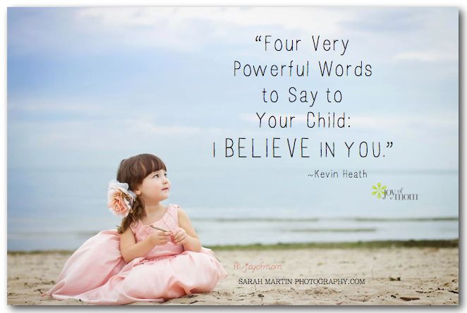 four very powerful words to say to your child i believe
