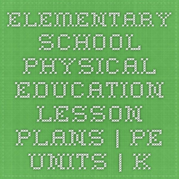Elementary School Physical Education Lesson Plans | PE Units | Kindergarten - Grade 2