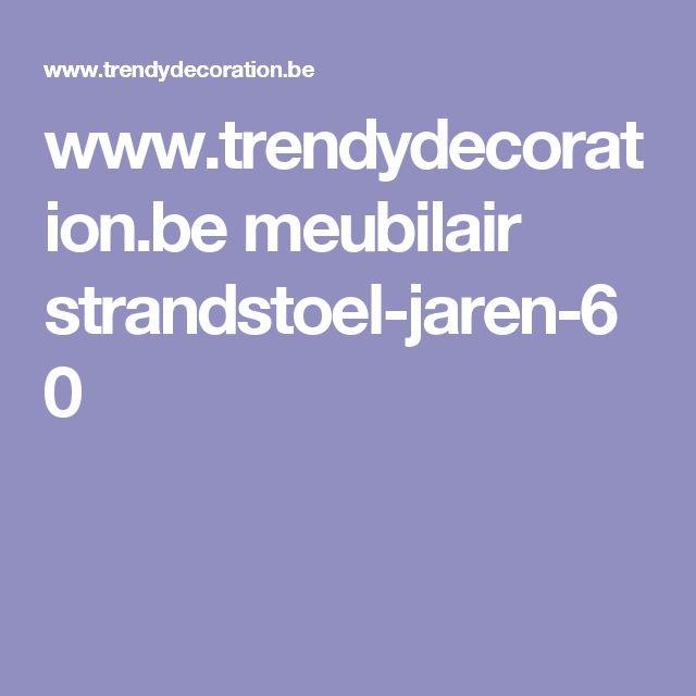 www.trendydecoration.be meubilair strandstoel-jaren-60