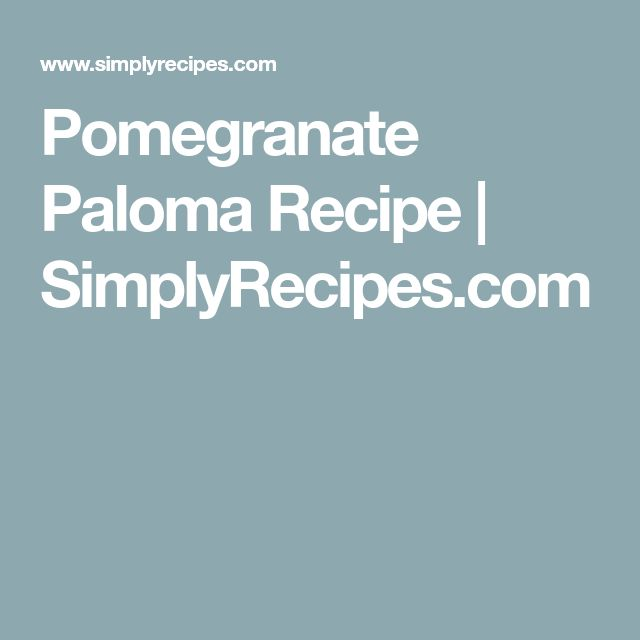 Pomegranate Paloma Recipe | SimplyRecipes.com