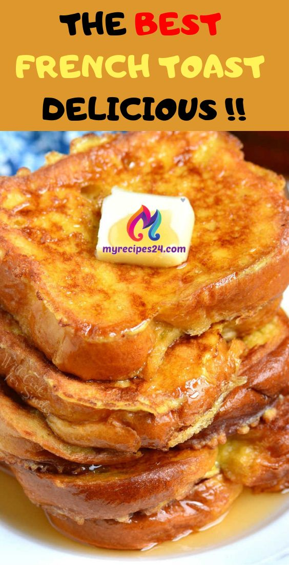 THE BEST FRENCH TOAST – My Recipes 24