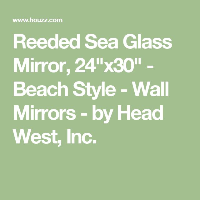 """Reeded Sea Glass Mirror, 24""""x30"""" - Beach Style - Wall Mirrors - by Head West, Inc."""
