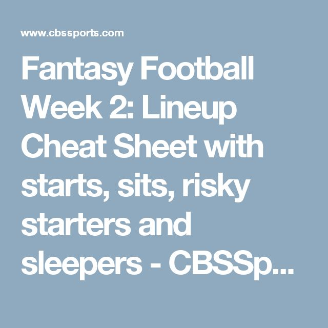Fantasy Football Week 2: Lineup Cheat Sheet with starts, sits, risky starters and sleepers - CBSSports.com