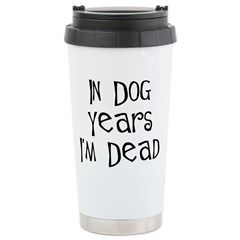 In dog years I'm dead! Birthday party ideas & gifts for birthday women or men. 40th or 50th birthday saying, odd slogan & interesting quote for birthday t-shirts, mugs, undies & other gifts.