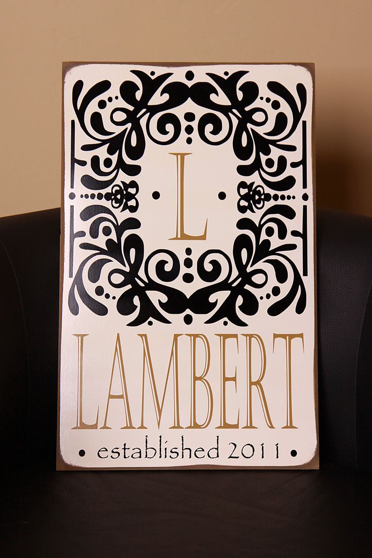 Gorgeous Personalized Sign With Vinyl Your Last Name
