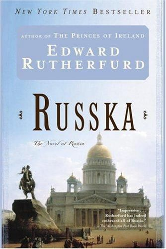 russka by edward rutherfurd. A fictional story and insight through the history of Russia via the eyes of it's people