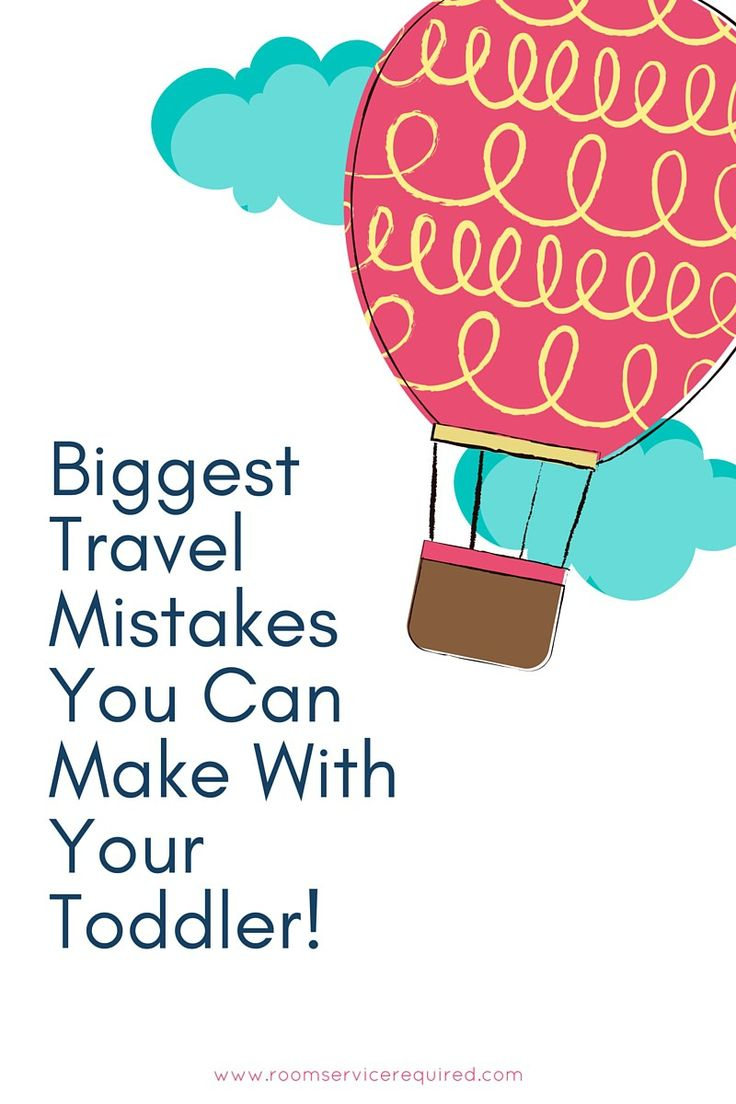 Biggest Travel Mistakes You Can Make With Your Toddler
