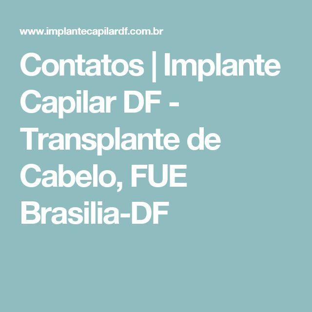 Contatos   Implante Capilar DF - Transplante de Cabelo, FUE Brasilia-DF