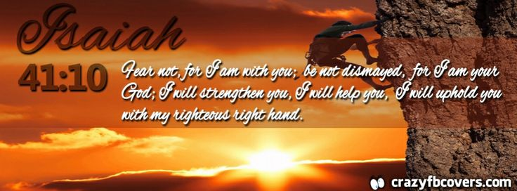 Christian Quotes Desktop Wallpaper Isaiah 41 10 Fear Not For I Am With You Facebook Cover