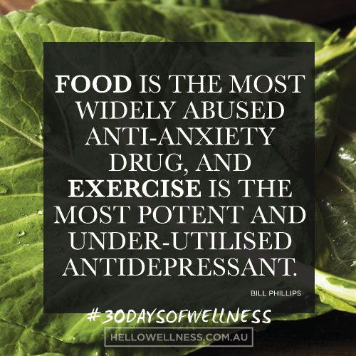 """Food is the most widely abused anti-anxiety drug, and exercise is the most potent and under-utilised antidepressant."" #moveit  #30daysofwellness"