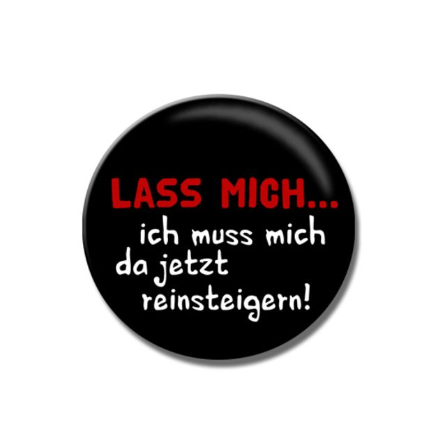 Button Lass mich...