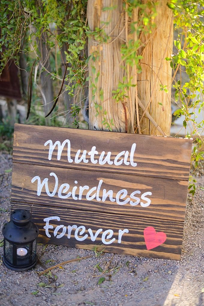 """""""Mutual Weirdness Forever"""" wedding sign. This is such a cute idea for the ceremony or even at the reception. Would have been perfect for my wedding, since everyone that knows us, says we are weird. Haha! --- wedding. idea. DIY sign. heart. love. dorks. weird. odd. couple. chic."""