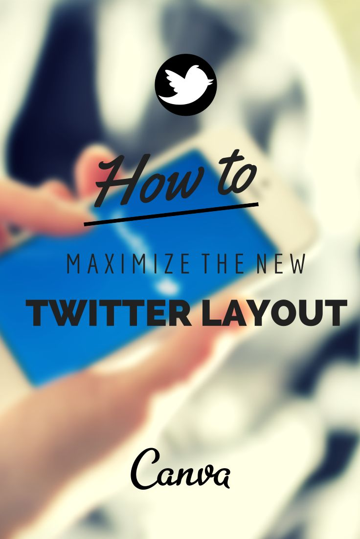 How to Maximize the New Twitter Layout http://blog.canva.com/maximize-new-twitter-layout/