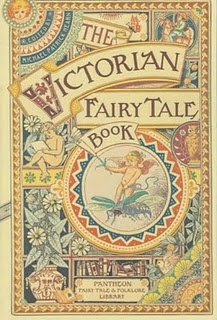 The Victorian Fairy Tale Book. wasn't sure whether to put this in words or art, I chose art because of the cover.