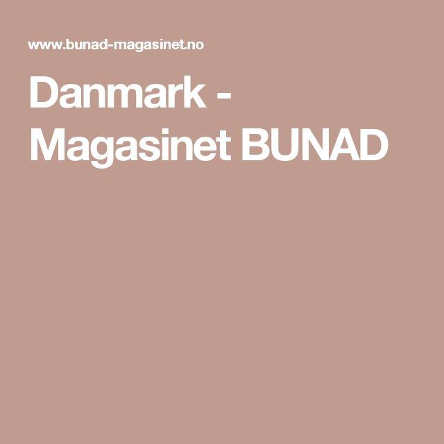 Danmark -                              Magasinet BUNAD