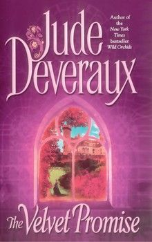 The Velvet Promise By Jude Deveraux One of the best books I have ever read!