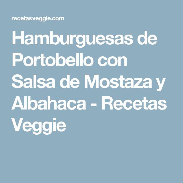 Hamburguesas de Portobello con Salsa de Mostaza y Albahaca - Recetas Veggie