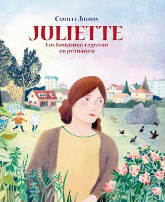 """El lector de historietas: """"Juliette: Los fantasmas regresan en primavera"""", de Camille Jourdy"""
