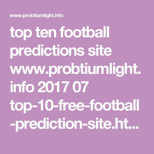 top ten football predictions site    www.probtiumlight.info 2017 07 top-10-free-football-prediction-site.html