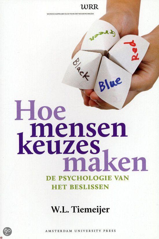 Leest:  Hoe mensen keuzes maken, Will Tiemeijer & W. L. Tiemeijer | Boeken