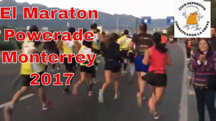 El Maratón Powerade Monterrey 2017 desde adentro