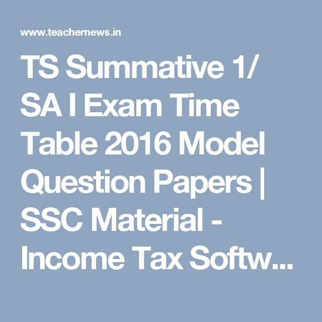 TS Summative 1/ SA I Exam Time Table 2016 Model Question Papers | SSC Material - Income Tax Software - cgg.gov.in- FA/ SA Question Papers