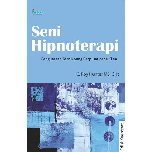 Seni Hipnoterapi Edisi 4 Pengarang: C. Roy Hunter MS, CHt ISBN: 979-062-497-2 Tahun Terbit: 2015 Ukuran: 15 x 23 cm Tebal: 264 halaman      Seni Hipnoterapi Edisi 4 Edisi keempat teks klasik ini berisi panduan lengkap mengenai praktik hipnoterapi yang berpusat pada klien. Seni Hipnoterapi menunjukkan bahwa semua teknik hipnotis berkisar pada empat tujuan terapeutik utama, yaitu:  Sugesti dan Pembayangan  Penemuan Penyebab  Pelepasan  Pembelajaran-ulang Bawah Sadar   Buku ini mencakup fitur…