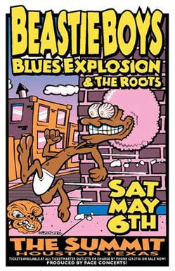 Beastie Boys/Jon Spencer Blues Explosion/The Roots.  I am happy to say I was at this show, the last time they played Houston.  That was 1995 to promote Ill Communication and a whole bunch of us had general admission floor tickets.  We were front and center.  At one point, I remember turning around and seeing MCA standing behind us watching The Root's set.  That was freakin' awesome.  I was stunned.  It was cool.  I'll always cherish that memory.  Hard to believe that was 17 years and 3 days…