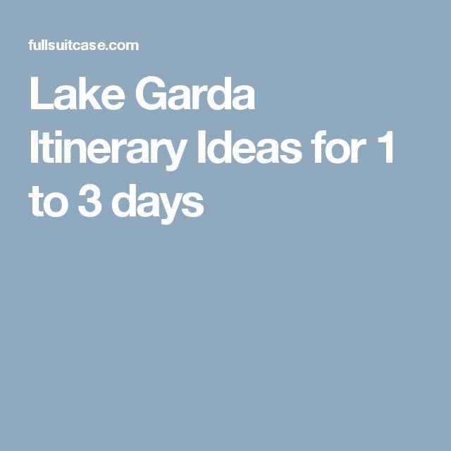 Lake Garda Itinerary Ideas for 1 to 3 days