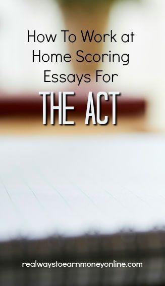 ACT Scorer Review – Work at Home As An Essay Scorer