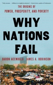 Why Nations Fail: The vicious circle of extractive political and economic institutions.  Read the review at http://blogs.lse.ac.uk/lsereviewofbooks/2012/08/21/book-review-why-nations-fail-the-origins-of-power-prosperity-and-poverty/