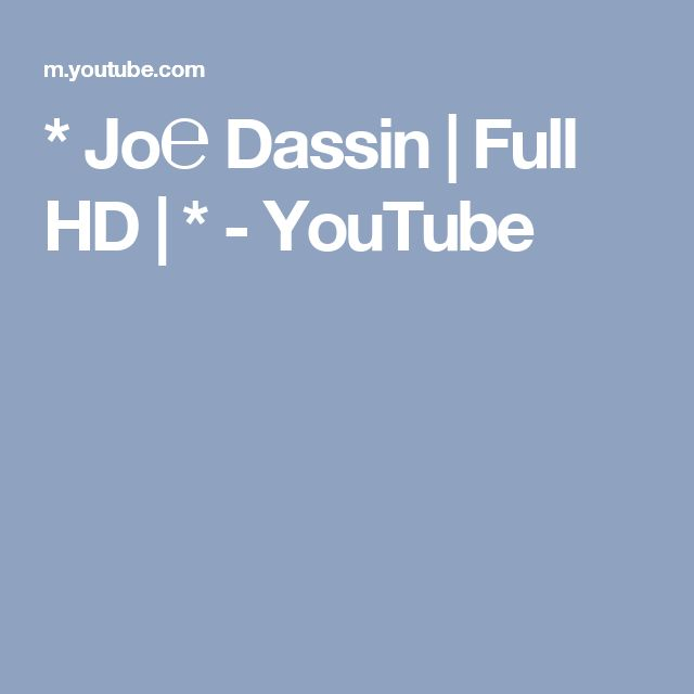 * Jo℮ Dassin   Full HD   * - YouTube