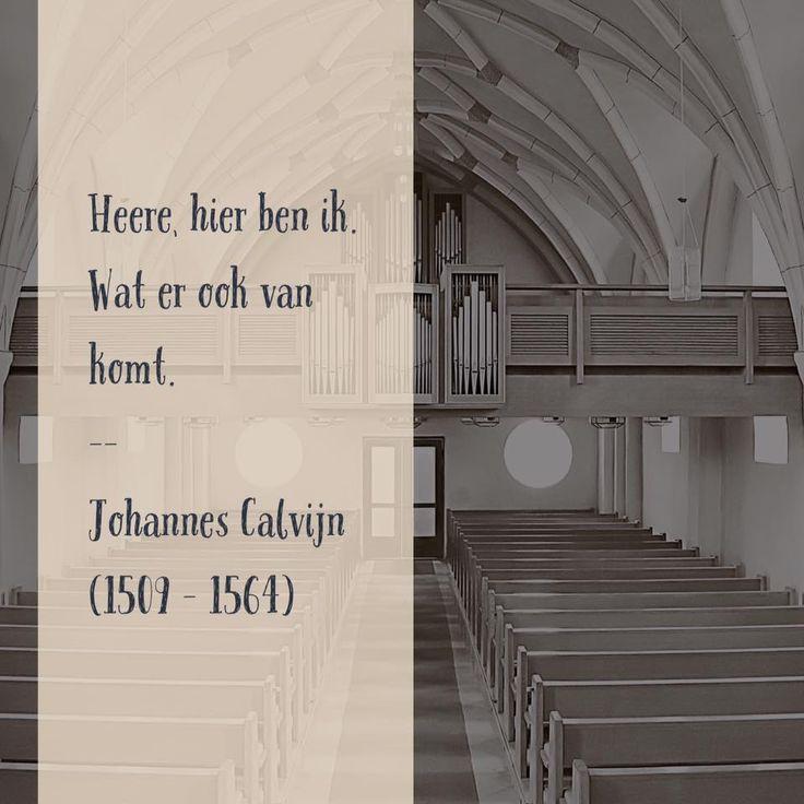 Heere, hier ben ik - Johannes Calvijn (1509 – 1564)
