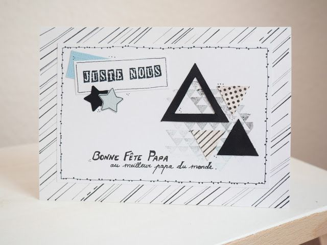 Carte triangles pour la fête des pères #scrapbooking #carterie #card #diy #triangle #justenous #bonnefêtepapa #daddy
