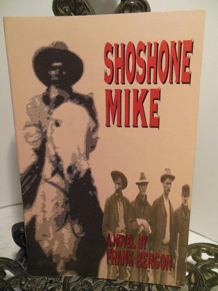 VG SIGNED Shoshone Mike Frank Bergon True Historical Indian Massacre Nevada 1911